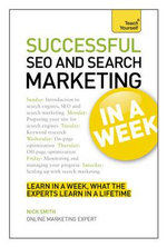 Successful SEO and Search Marketing in a Week : Teach Yourself  - Nick Smith