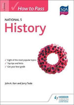 How to Pass National 5 History - John A. Kerr