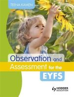 Observation and Assessment for the EYFS - Teena Kamen
