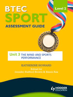 BTEC First Sport Level 2 Assessment Guide : Unit 3 The Mind and Sports Performance - Katherine Howard