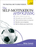 The Self-motivation Workbook : Teach Yourself - Adrian Tannock