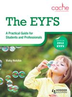 The EYFS : A Practical Guide for Students and Professionals - Vicky Hutchin