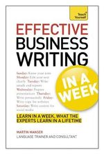 Effective Business Writing in a Week : Teach Yourself - Martin Manser