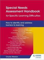 Special Needs Assessment Handbook for Specific Learning Difficulties - Charles Weedon