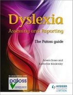 Dylsexia: Assessing and Reporting : The Patoss Guide - Anwen Jones