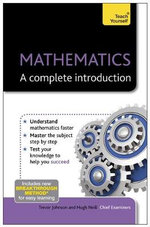 Mathematics - A Complete Introduction : Teach Yourself - Hugh Neill