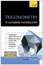 Trigonometry - A Complete Introduction : Teach Yourself  - Hugh Neill