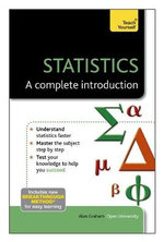 Statistics - A Complete Introduction : Teach Yourself  - Alan Graham