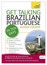 Get Talking Brazilian Portuguese in Ten Days : Teach Yourself - Sue Tyson-Ward
