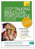 Keep Talking Brazilian Portuguese : Ten Days to Confidence - Sue Tyson-Ward