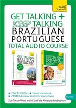 Get Talking and Keep Talking Brazilian Portuguese Pack : Teach Yourself - Sue Tyson-Ward