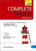 Complete Danish : Audio CD's : Teach Yourself  - Bente Elsworth