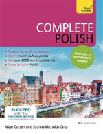 Complete Polish (Learn Polish with Teach Yourself) : Teach Yourself - Nigel Gotteri