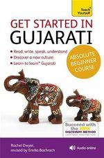 Get Started in Gujarati Beginner Course : Teach Yourself  - Rachel Dwyer