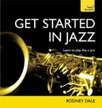 Get Started in Jazz : Teach Yourself - Rodney Dale