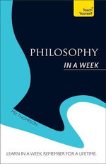 Teach Yourself Introduction to Philosophy In a Week : The Art of Living - Mel Thompson