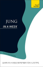 Jung in a Week : Teach Yourself - Ruth Snowden
