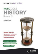 My Revision Notes WJEC GCSE History Route B - R. Paul Evans