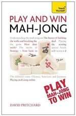 Teach Yourself Play and Win Mahjong : Teach Yourself - David Pritchard
