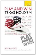 Play and Win Texas Hold 'Em : Teach Yourself - Belinda Levez