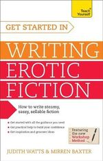Get Started in Writing Erotic Fiction : Teach Yourself  - Karin Tabke