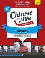 Learn Chinese with Mike Absolute Beginner Coursebook : Seasons 1 & 2 - Mike Hainzinger
