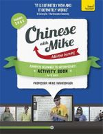 Learn Chinese with Mike Advanced Beginner to Intermediate Activity Book Seasons 3, 4 & 5 : An Activity Book for Advanced Beginners to Intermediate with Audio CD (Seasons 3, 4 & 5) - Mike Hainzinger