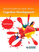 Quick Guides for Early Years : Cognitive Development - Linda Pound