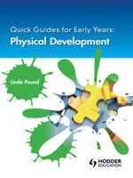 Quick Guides for Early Years : Physical Development - Linda Pound