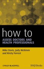 How to Assess Doctors and Health Professionals : How - How to Series - Mike Davis