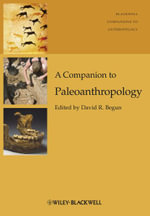 A Companion to Paleoanthropology : Blackwell Companions to Anthropology Ser.