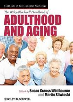 The Wiley-Blackwell Handbook of Adulthood and Aging : Blackwell Handbooks of Developmental Psychology