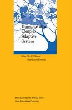 Language as a Complex Adaptive System : The Language Learning Max Planck Institute for Psycholinguistics Cognitive - Nick C. Ellis