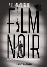 A Companion to Film Noir : The Birth of Modern Fantasy - Andrew Spicer