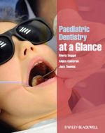 Paediatric Dentistry at a Glance : At a Glance Medical Reference - Monty S. Duggal