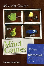 Mind Games :  31 Days to Rediscover Your Brain - Martin Cohen
