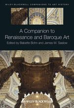 A Companion to Renaissance and Baroque Art : An Introduction - Babette Bohn