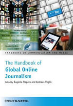 The Handbook of Global Online Journalism : Handbooks in Communication and Media
