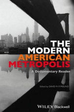 The Modern American Metropolis : A Documentary Reader
