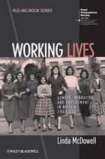 Working Lives : Gender, Migration and Employment in Britain, 1945-2007 - Linda McDowell