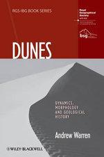 Dunes : Dynamics, Morphology, History - Andrew Warren