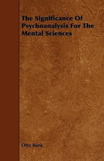 Significance Of Psychoanalysis For The Mental Sciences - Otto Rank