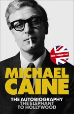 The Elephant to Hollywood - Michael Caine