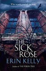 The Sick Rose - Erin L. Kelly