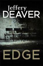 Edge : Everyone Has a Weakenss. He'll Find Yours... - Jeffery Deaver