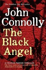 The Black Angel : Charlie Parker Series : Book 5 - John Connolly