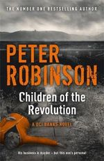 Children of the Revolution : The Inspector Banks Series : Book 21 - Peter Robinson