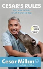 Cesar's Rules : Your Way to Train a Well-behaved Dog - Cesar Millan