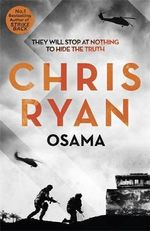 Osama : The First Casualty of War is the Truth, the Second is Your Soul - Chris Ryan
