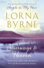 Stairways to Heaven - Lorna Byrne